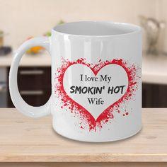 Valentine I love my Smokin Hot Wife Ceramic Coffee Mug. valentines mugs | valentines mugs vinyl | valentines mug rugs patterns | valentines mug ideas | valentines mug rug | Valentine's mugs |
