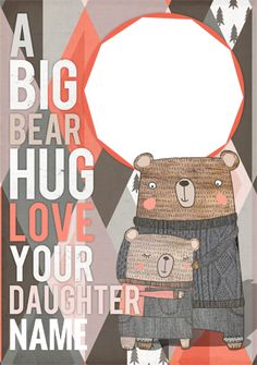 I Love Bear Hugs - Love You Daughter Father's Day Personalised Greetings Card Idea
