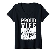 Womens Proud Wife Of A Freaking Awesome Husband! Gift V-Neck T-Shirt Proud Husband & Wife Apparel Avocado Shirt, Best Husband, Awesome Husband, Husband Wife, Proud Wife, Wife Birthday, Freaking Awesome, Love T Shirt, Shirt Price
