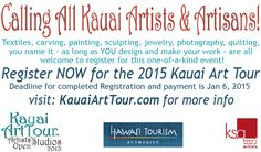 Calling all Kauai Artists & Artisans in any medium! Textiles, carving, painting, sculpting, jewelry, photography, quilting, you name it – as long as YOU design and make your work all are welcome to Register for this Open Studio event! http://KauaiArtTour.com
