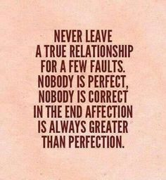 And make sure you find someone who never stops showing their affection towards you. Because in the end, actions speak louder than words, and when the hard times come those who show affection throughout these times are those who last forever together.