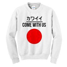 Come With Us Japanese Sweatshirt