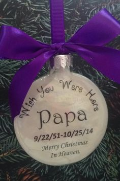 "Memorial Papa Granny Mom Dad Remembrance Christmas Ornament ""Wish You Were Here"" In Memory Ball Custom Personalized Loss of Husband Father by ShopCreativeCanvas on Etsy"
