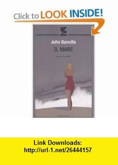 Il mare (9788860880550) John Banville , ISBN-10: 8860880556  , ISBN-13: 978-8860880550 ,  , tutorials , pdf , ebook , torrent , downloads , rapidshare , filesonic , hotfile , megaupload , fileserve