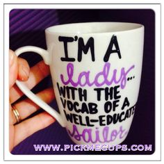 A personal favorite from my Etsy shop https://www.etsy.com/listing/233373666/im-a-lady-with-the-vocab-of-an-educated
