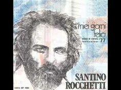 Santino Rocchetti - I miei giorni felici - YouTube