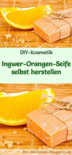 Seife herstellen - Seifen-Rezept: Ingwer-Orangen Seife selbst herstellen - reinigt die Haut mit dem frischen Duft von Ingwer und Orange ...