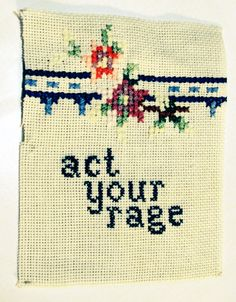 "careoftheself: "" [floral cross stitch with text reading ""act your rage"" "" Cross Stitch Designs, Cross Stitch Patterns, Cross Stitching, Cross Stitch Embroidery, Do It Yourself Inspiration, Needle And Thread, Needlepoint, Needlework, Crafty"