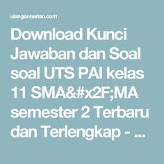Download Kunci Jawaban dan Soal soal UTS PAI kelas 11 SMA/MA semester 2 Terbaru dan Terlengkap - UlanganHarian.Com