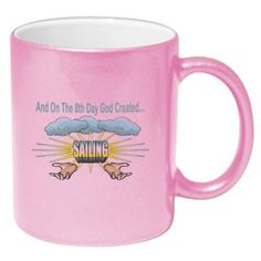 And On The 8th Day God Created SAILING Coffee Mug Metallic Pink 11 oz *** You can get more details by clicking on the image.