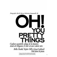 Oh! You Pretty Things ❤ liked on Polyvore featuring text, words, backgrounds, quotes, article, magazine, phrase and saying