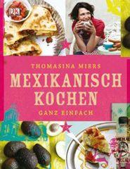 Kochbuch von Thomasina Miers: Mexikanisch kochen ganz einfach