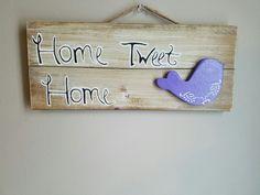 Home Tweet Home sign  https://www.etsy.com/people/meganhanley523