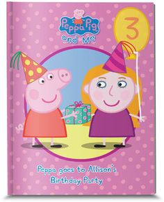 Personalized Peppa Pig: Peppa goes to Your Childs Party