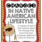 This readers theatre teaches students about the positive and negative changes that occurred in Native American life when the European explorers cam...