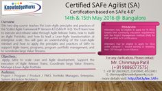 Certified SAFe Agilist (SA) Certification based on SAFe V4.0 Dates : 14th & 15th May 2016 @ Bangalore WebURL : http://www.bit.ly/kw_SAFe Contact : Chinmaya S Patil ( 9886077575 )