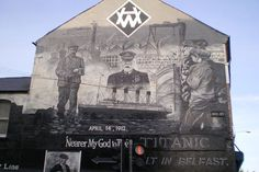 Titanic Murals on the Streets of Belfast    http://www.urbanghostsmedia.com/2010/01/titanic-the-building-the-sinking-and-the-birth-of-a-legend/