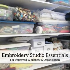 The Essentials in my Embroidery Workroom – NeedlenThread.com