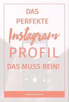Der erste Eindruck zählt! Deshalb sollte dein Instagram Profil sitzen. Auf diese Punkte kommt es an I http://www.annehaeusler.de