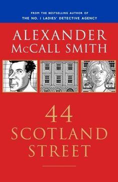 44 Scotland Street - a charming book, a charming series.  I love Alexander McCall Smith