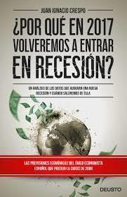 ¿Por qué en 2017 volveremos a entrar en recesión? : un análisis de los datos que auguran uan nueva recesión y cuándo saldremos de ella / Juan...   Novedades de la Biblioteca de Turismo y Finanzas   Scoop.it