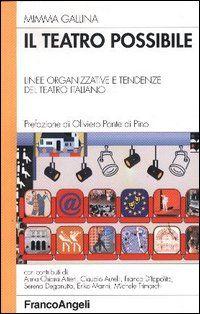 Il teatro possibile. Linee organizzative e tendenze del teatro italiano / Mimma Gallina