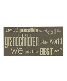 Another great find on #zulily! Sparrow & Cream Best Grandchildren Wall Art #zulilyfinds