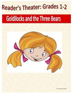 A 3 page, 5 part reader's theatre script for the folk tale Goldilocks and the Three Bears. The script is written with primary students in mind and contains parts for Emergent to Fluent readers