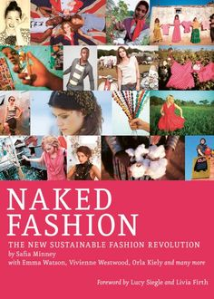 Want to know how to change the world by shopping? Read Naked Fashion by Safia Minney, the CEO and Founder of People Tree. People Tree sells Fair Trade and sustainable fashion! £11.99