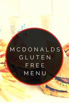 McDonald's Gluten Free Menu #glutenfree                                                                                                                                                                                 More