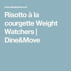 Risotto à la courgette Weight Watchers | Dine&Move