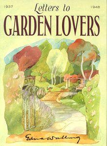 Letters to garden lovers: Edna Walling:. Vita Sackville West, New Books, Good Books, Monet, Beth Chatto, Australian Garden Design, Lenotre, Australian Authors, Reading Art