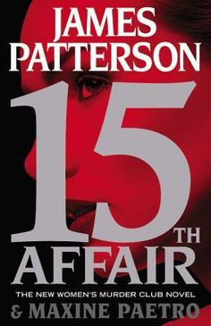 15th Affair (Women's Murder Club, #15) by James Patterson (read: May 4, 2016)
