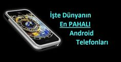 Dünyanın En Pahalı Android Telefonları http://ift.tt/2jOZmoc