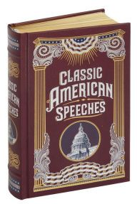 Classic American Speeches (Barnes & Noble Collectible Editions)