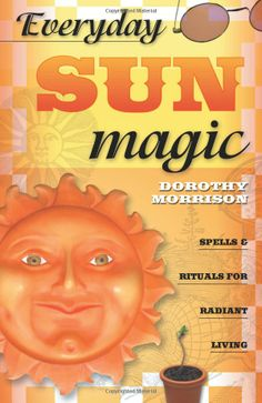 "Witch Library:  #Witch #Library ~ ""Everyday Sun Magic: Spells  Rituals for Radiant Living (Everyday Series),"" by Dorothy Morrison."