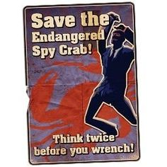 """Yes, I will think twice before I wrench a spy crab. First thought, """"im going to wrench that spy crab."""" But then I stop, and have a second thought, """"im definitely going to wrench that spy crab."""""""