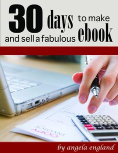 30 days to make and sell ebook cover from the published author @Angela England @AngEngland     Write an Ebook in 30 Days #NaNoWriMo Alternative