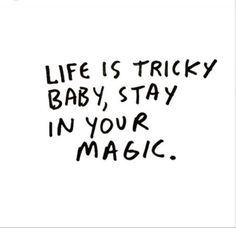 never let anyone dim your light or take you magick away!