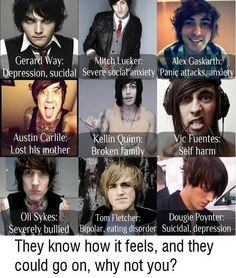 gerard way, my chemical romance, mitch lucker, suicide silence, alex gaskarth, all time low, austin carlile, of mice and men, kellin quinn, sleeping with sirens, pierce the veil, oli skyes, bring me the horizon, tom fletcher, dougie poynter, mcfly, depression, suicidal, anxiety