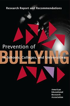 """""""Prevention of Bullying in Schools, Colleges & Universities"""" is a 2013 report by the American Educational Research Association, offering a series of 11 briefs addressing policy and practical strategies for the prevention of bullying. Bullying Articles, Bullying Lessons, Teen Bullying, Anti Bullying Campaign, Education Journals, School Safety, Bullying Prevention, Research Report, School Counselor"""