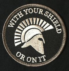 SPARTAN WITH YOUR SHIELD OR ON IT WARRIOR SWAT MORALE VELCRO® BRAND PATCH Motorcycle Patches, Army Patches, Cool Patches, Pin And Patches, Molon Labe Tattoo, Spartan Warrior, Blue Shield, Morale Patch, Best Gifts For Men