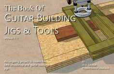 The Book Guitar Building Jigs & Tools
