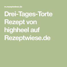 Drei-Tages-Torte Rezept von highheel auf Rezeptwiese.de