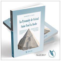 La Pyramide de Cristal de Saint-Paul-la-Roche, un livre co-écrit par Alain Bernard et J.F. Tronel publié aux Éditions Esprit de Pays