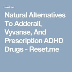 b2e3f240625bed Natural Alternatives To Adderall
