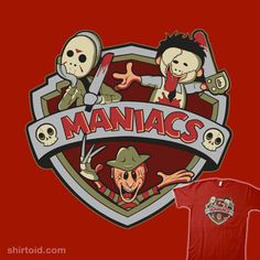 MANIACS!