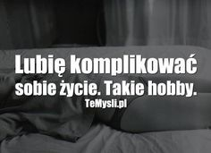 Polish Language, Hilarious, Funny, Good Mood, No Worries, Favorite Quotes, Hate, Mindfulness, Good Things