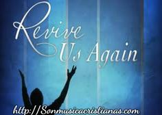 Revive us again – Letras Cristianas