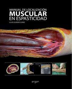 Manual de localización muscular en espasticidad. http://kmelot.biblioteca.udc.es/record=b1516900~S1*gag